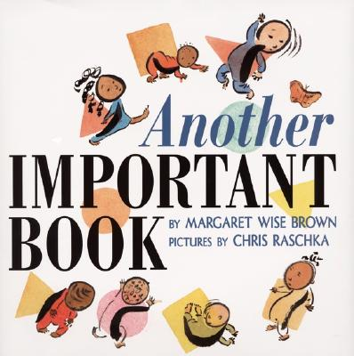 Another Important Book By Brown, Margaret Wise/ Raschka, Christopher (ILT)