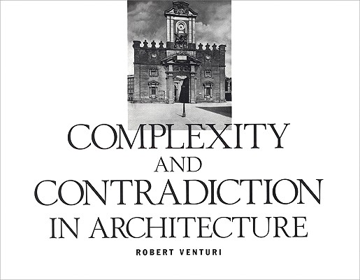 Complexity and Contradiction in Architecture By Venturi, Robert