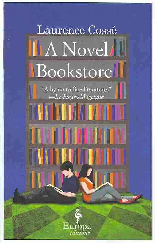 A Novel Bookstore By Cosse, Laurence/ Anderson, Alison (TRN)